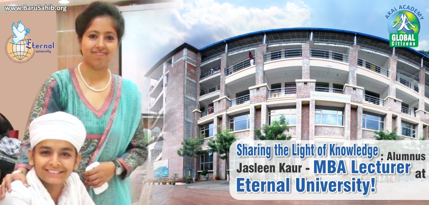 Lighting Lives with the Light of Knowledge: Alumnus Jasleen Kaur - MBA Lecturer at Eternal University, Baru Sahib