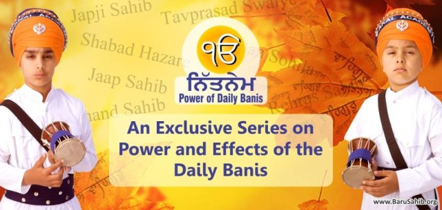 An Exclusive Series on Powers and Effects of the Daily Nitnem Banis!
