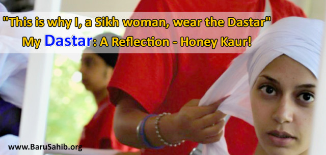 """This is why I, a Sikh woman, wear the Dastar"" - My Dastar: A Reflection - Honey Kaur!"