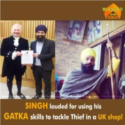 SINGH lauded for using his GATKA skills to tackle Thief in a UK shop!
