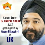Cancer Expert HARPAL SINGH JUST got Knighted by Queen Elizabeth-II in UK