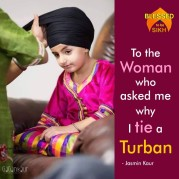 To the woman who asked me why I tie a TURBAN - Jasmin Kaur