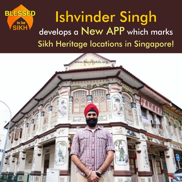 ... develops a New APP which marks Sikh Heritage locations in Singapore
