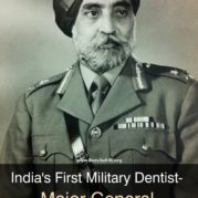 India's First Military Dentist- Major General Kartar Singh