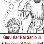 Guru Har Rai Sahib Ji & his devout Sikh called Bhai Gonda!