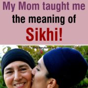 my-mom-taught-me-the-meaning-of-sikhi