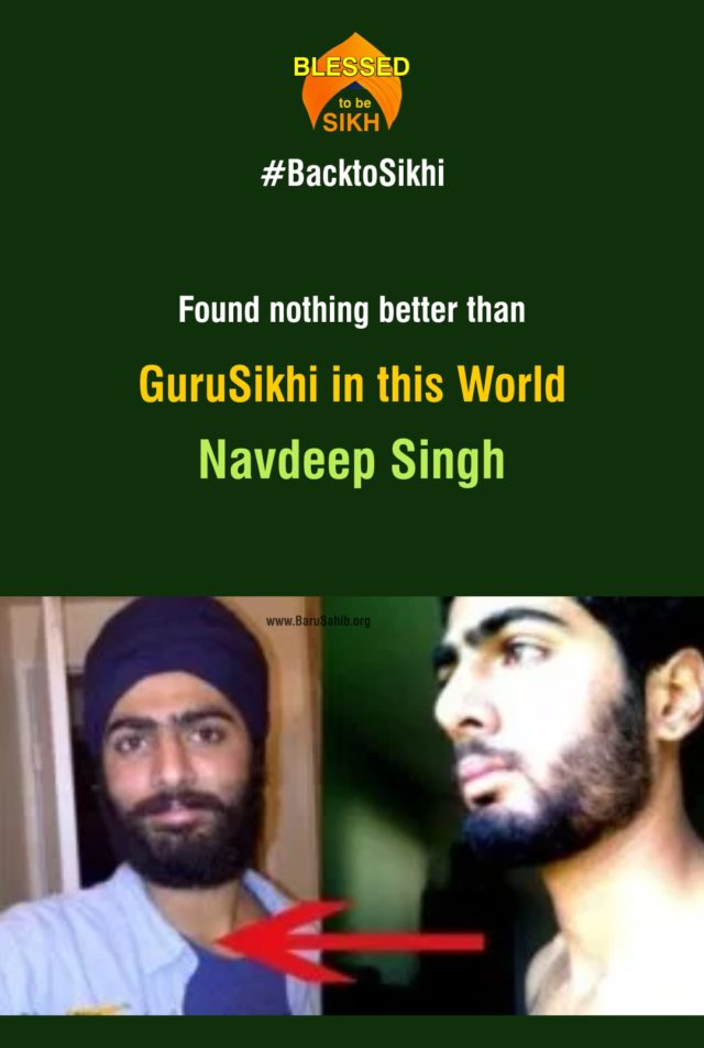 Found nothing better than GuruSikhi in this World- Navdeep Singh